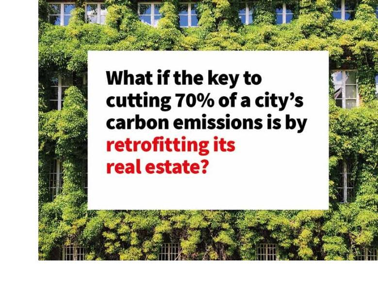 What if the key to cutting 70% of a city's carbon emissions is by retrofitting its real estate?